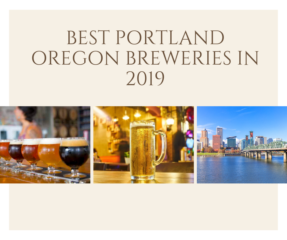Best Portland Oregon Breweries In 2019